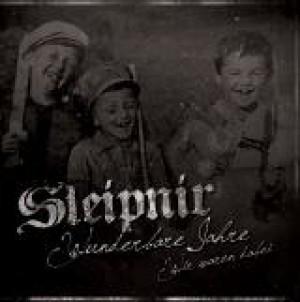 Sleipnir- Wunderbare Jahre, wir waren dabei! CD