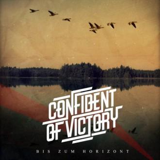 CONFIDENT OF VICTORY - BIS ZUM HORIZONT / MITTEN IM WIDERSTAND - DIGIPAK CD
