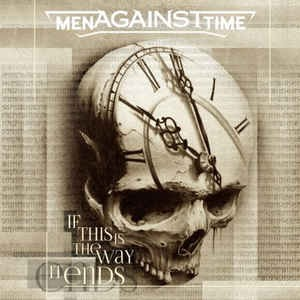 Men against time - If this is the way it ends CD