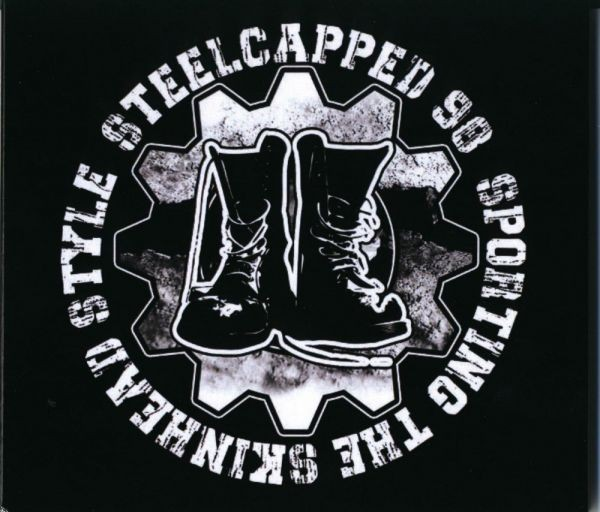 Steelcapped 98 - Sporting the skinhead style Mini CD