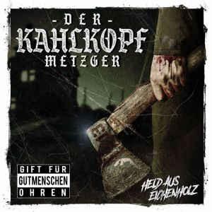 Der Kahlkopf Metzger - Held aus Eichenholz CD