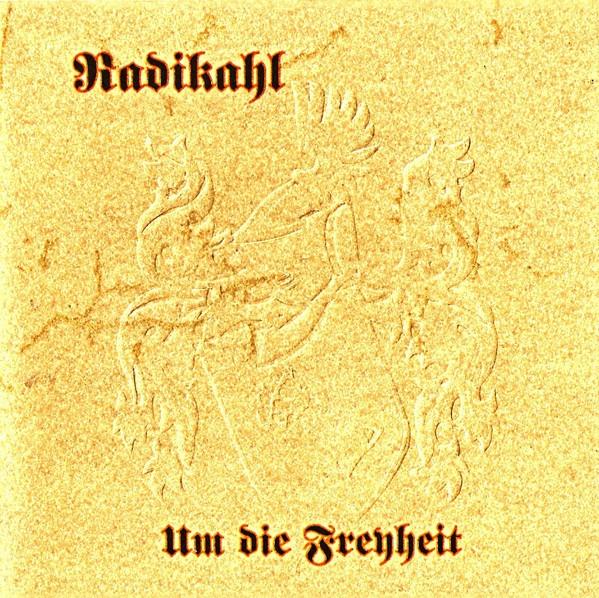 Radikahl- Um die Freyheit