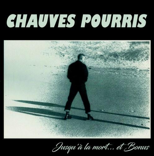 Chauves Pourris – Jusqu´A La Mort...+ Bonus -LP-