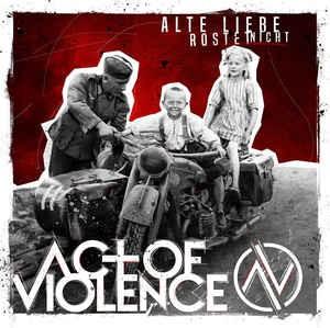 Act of Violence - Alte Liebe rostet nicht CD