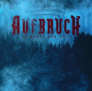AUFBRUCH - IM NEBEL DER ZEIT CD