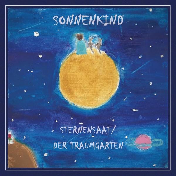 Sonnenkind - Sternensaat / Der Traumgarten CD