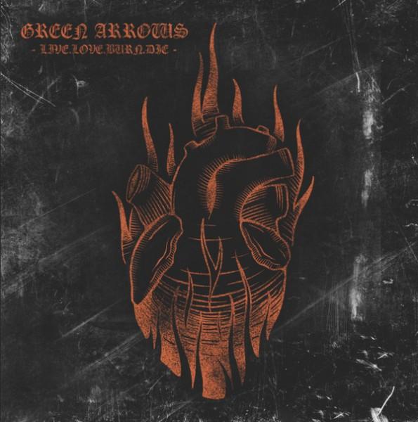 Green Arrows - Live.Love.Burn.Die CD