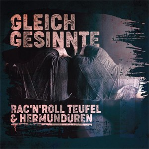 RAC'N'ROLL TEUFEL & HERMUNDUREN - GLEICHGESINNTE - SPLIT-CD