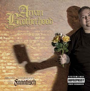 Aryan Brotherhood -Brutal Charmant und schön Fanatisch- CD