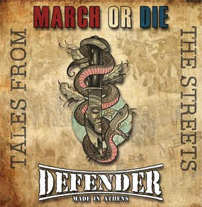 MARCH OR DIE / DEFENDER - TALES FROM THE STREETS CD