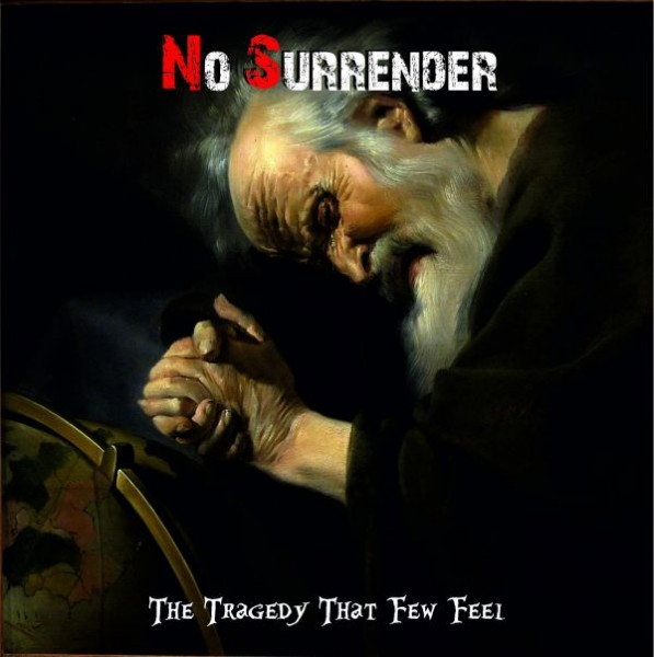 NO SURRENDER – THE TRAGEDY THAT FEW FEEL CD