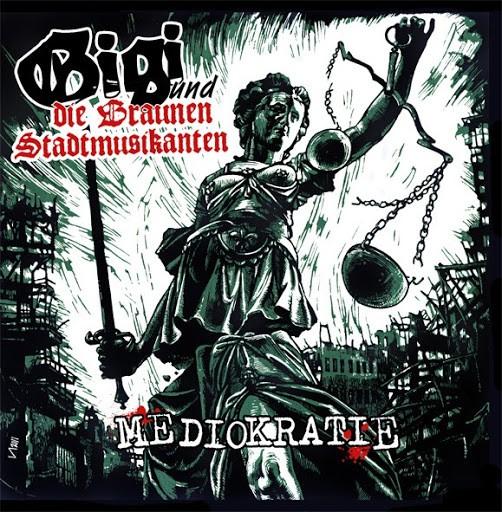 Gigi & die braunen Stadtmusikanten - Mediokratie (das weiße Album)