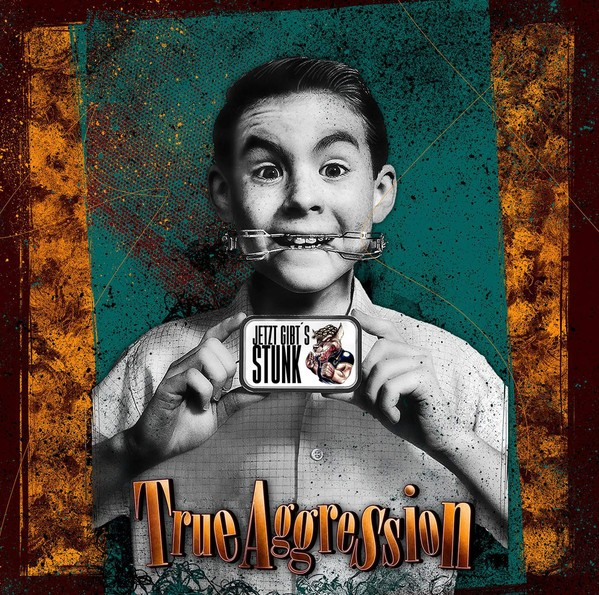 True Aggression - Jetzt gibt's Stunk CD