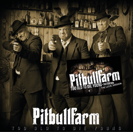 Pitbullfarm - Too old to die young CD 2nd edition