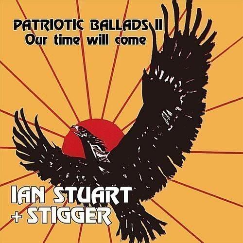 ( Skrewdriver ) -Ian Stuart & Stigger – Patriotic Ballads Il (Our Time Will Come) / LP- schwarz