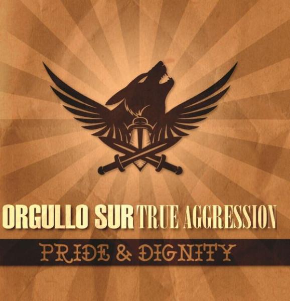 True Aggression / Orgullo Sur - Pride & Dignity EP
