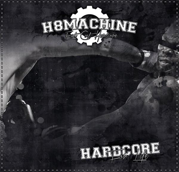 H8 Machine -Hardcore for life Vinyl