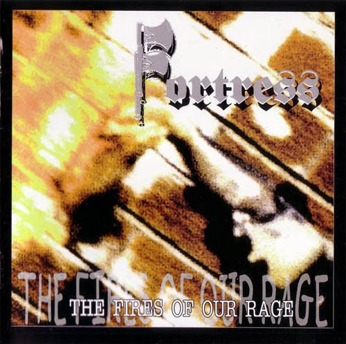 FORTRESS - THE FIRES OF OUR RAGE CD