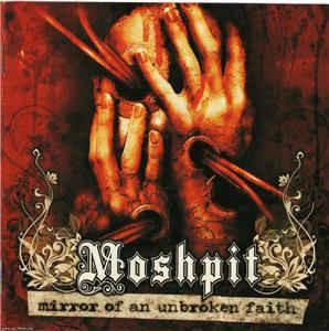 MOSHPIT - MIRROR OF AN UNBROKEN FAITH CD