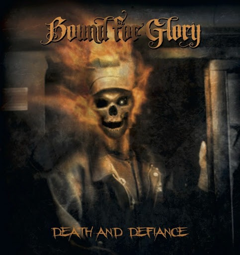 Bound for Glory - Death and defiance CD