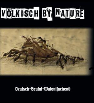 VÖLKISCH BY NATURE - DEUTSCH, BRUTAL, WUTENTFACHEND CD