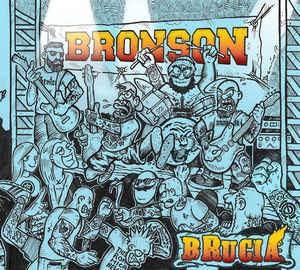 Bronson - Brucia - DigiPak