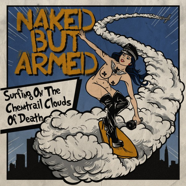 Naked but armed - Surfing On The Chemtrail Clouds Of Death CD