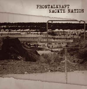 Frontalkraft - Nackte Nation CD