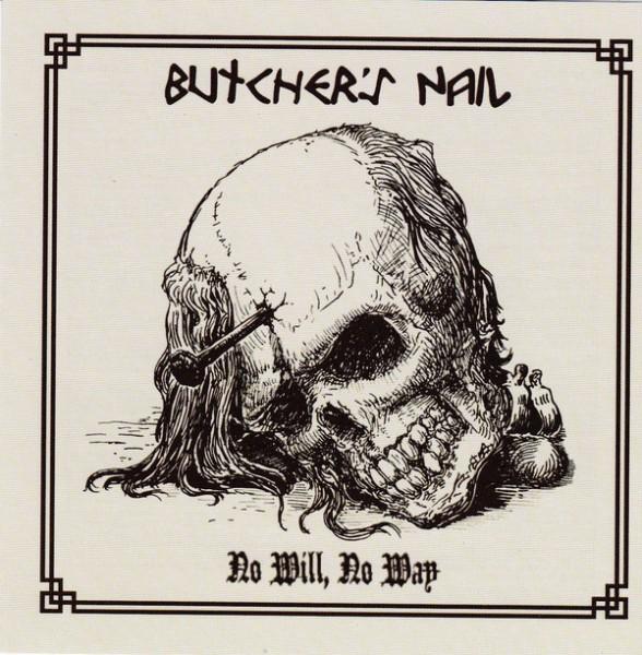 BUTCHER'S NAIL - NO WILL, NO WAY CD