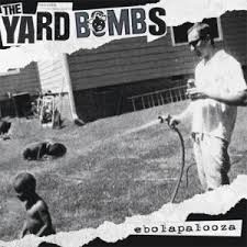 Yardbombs - Ebola Palooza CD