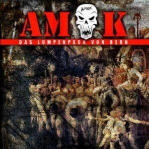 AMOK - DAS LUMPENPACK VON BERN - NEUAUFLAGE CD