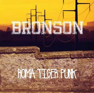 Bronson - Roma Tiger Punk CD