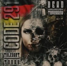 Code 291 - Tolerant Today - Dead Tomorrow CD
