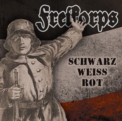 Freikorps - Schwarz weiß rot CD