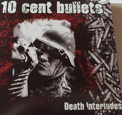 "10 Cent Bullets - Death interludes - 7"" EP rot"