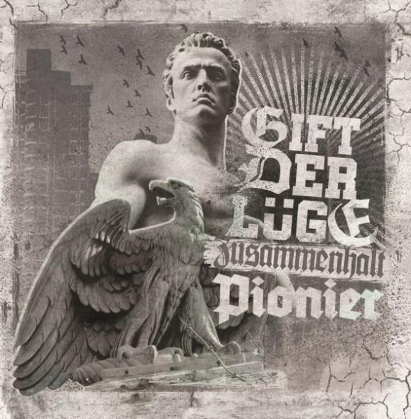 GIFT DER LÜGE / PIONIER - ZUSAMMENHALT CD